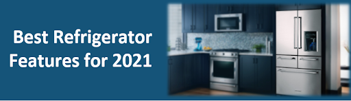 Best Refrigerator Features for 2021
