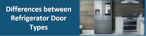 Differences between refrigerator door types